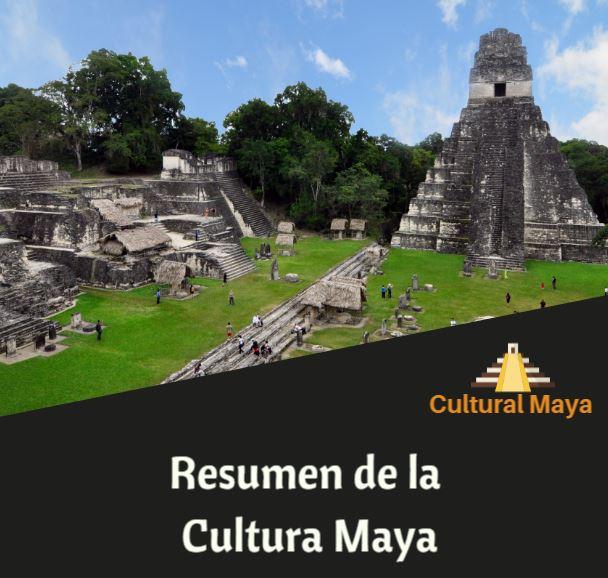 Resumen de la Cultura Maya