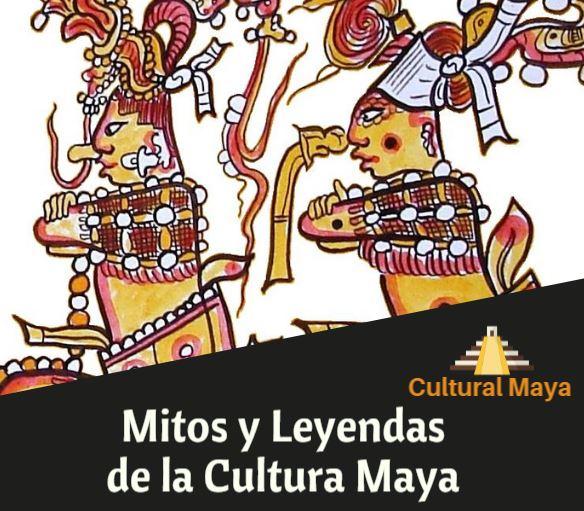 Mitos y leyendas mayas